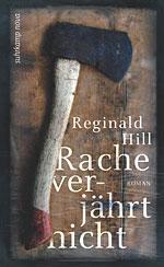 Reginald Hill: Rache verjährt nicht