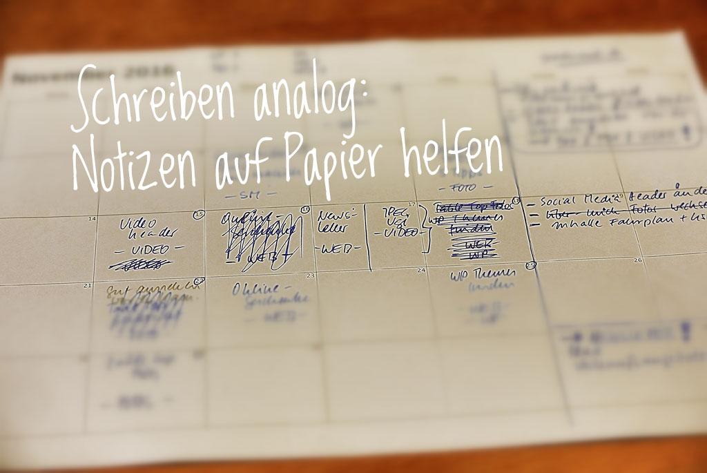 Redaktionskalender, Blogpost-Ideen und eine Skizze der Artikelstruktur gehen am besten auf Papier.