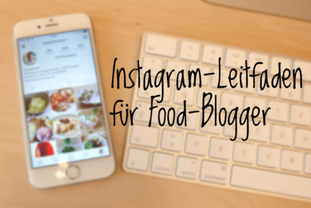 Der Instagram-Leitfaden für Food-Blogger