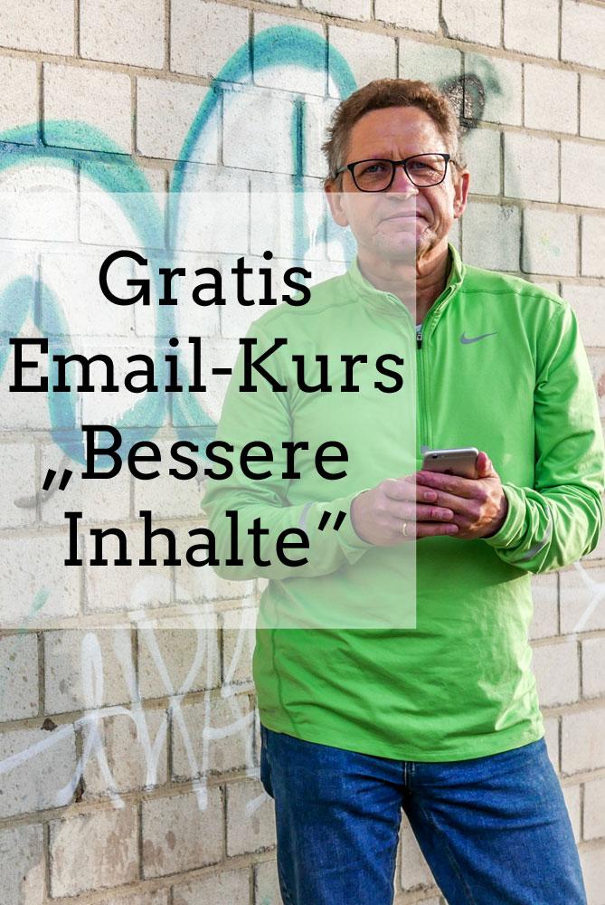 """Gratis Email-Kurs """"Bessere Inhalte"""""""