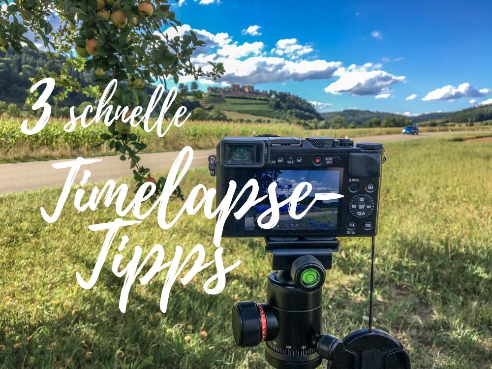 Drei schnelle Timelapse-Tipps