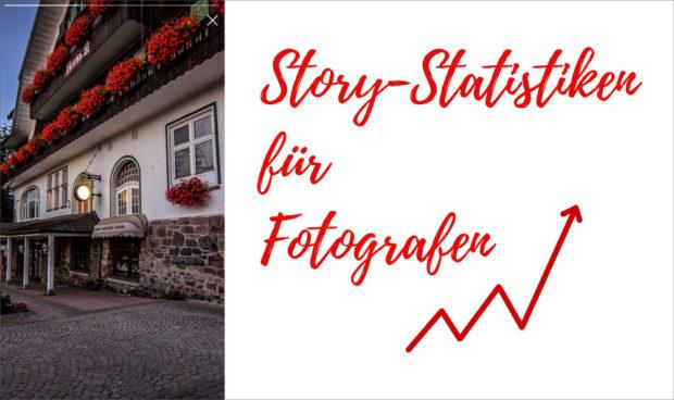 Story-Statistiken für Fotografen - was bringen sie, auf was solltest Du achten?