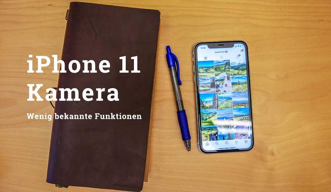 Die iPhone 11 Kamera: wenig bekannte Funktionen