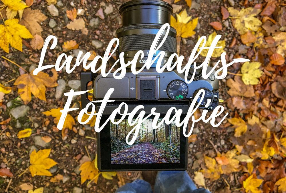 Landschaftsfotografie – Ausrüstung für den Start