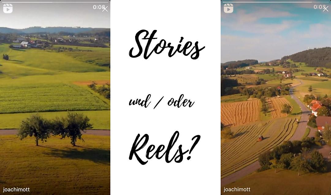 Stories und / oder Reels?