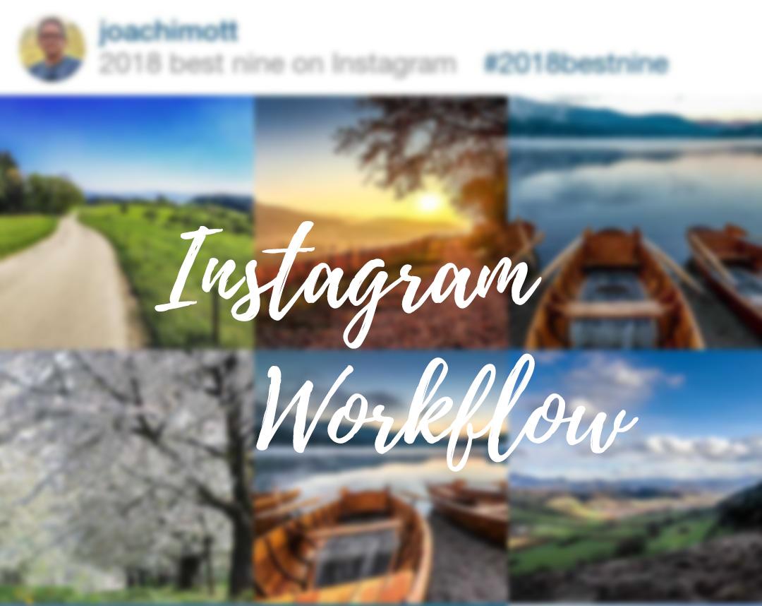 Den Instagram Workflow schneller machen - hier kannst Du viel Zeit einsparen.